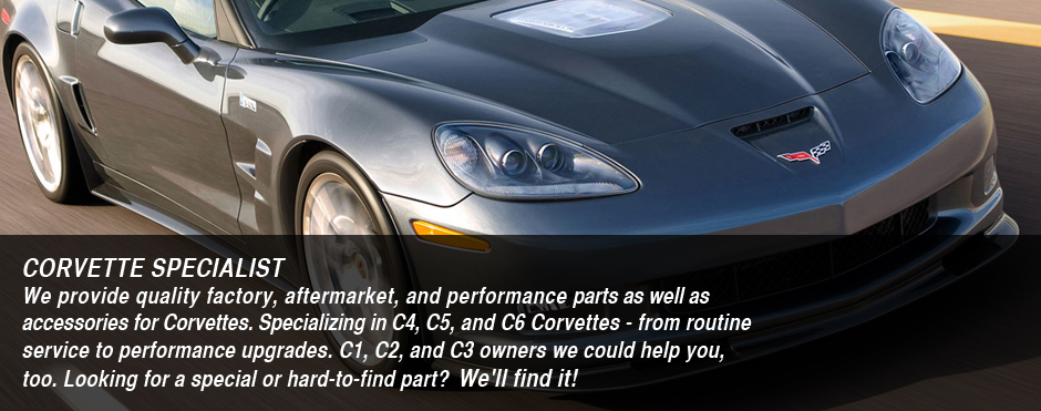 CORVETTE SPECIALISTS :: We provide quality factory, aftermarket, and performance parts as well as accessories for Corvettes. Specializing in C4, C5, and C6 Corvettes - from routine service to performance upgrades. C1, C2, and C3 owners we could help you, too. Looking for a special or hard-to-find part? We'll find it!